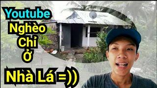 TTT Vlogs#1 - Show *Căn Nhà Lá Nghìn ĐÔ* Của Mình Hehe - YouTuber Nghèo Nhất YouTube