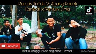 Parody TikTok 12 : Abang Pacak Kembali x Pickupline Mantul.