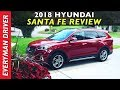 Here's the 2018 Hyundai Santa Fe Review on Everyman Driver