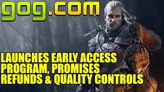 GOG Launches Early Access Program With No Questions Asked Refunds
