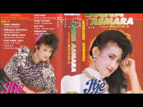 Dana Asmara / Itje trisnawati (original Full)