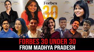 Forbes 30 Under 30 | From Madhya Pradesh | JoshHosh (2020)
