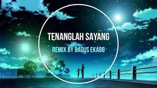 Download Video DJ Tenanglah Sayang -SouQy- NIGHTCORE By Bagus Eka88 MP3 3GP MP4