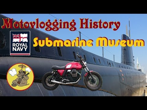 Motovlogging History: The Historic Dockyard of Portsmouth - The Royal Navy's Submarine Museum