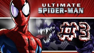 Ultimate Spiderman | Will Plays | Episode #3 [Venomous]