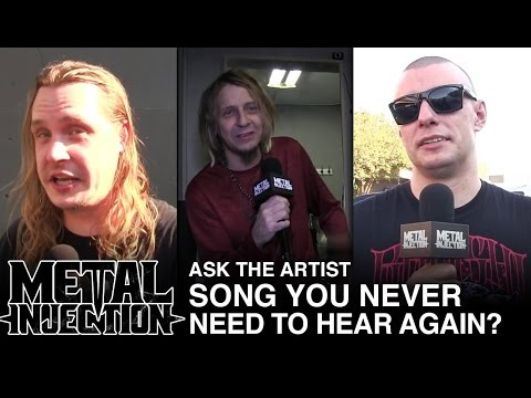 Ask The Artist: Song You Never Need To Hear Again? | Metal Injection