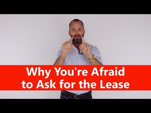 Leasing Consultants | Why You're Afraid to Ask for the Lease
