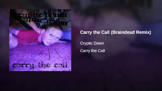 Carry the Call (Braindead Remix)