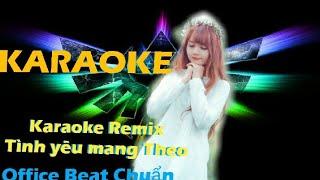 Karaoke Tình yêu mang Theo Remix