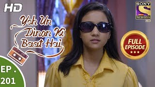 Yeh Un Dinon Ki Baat Hai - Ep 201 - Full Episode - 11th June, 2018