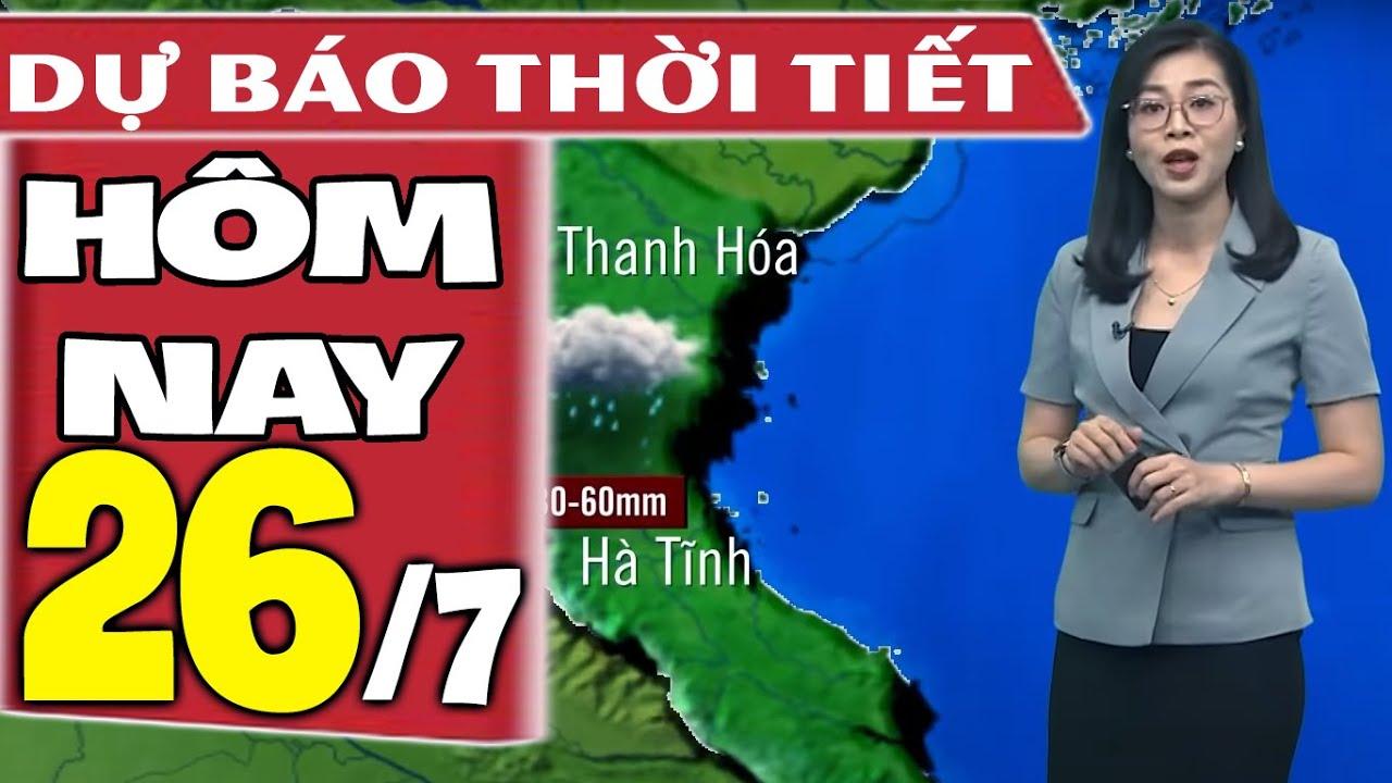Download Dự báo thời tiết hôm nay mới nhất ngày 26/7/2021 | Dự báo thời tiết 3 ngày tới