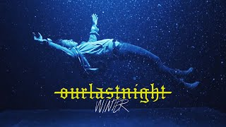 Our Last Night - winter (OFFICIAL VIDEO)