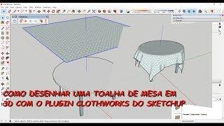 Como desenhar uma toalha de mesa com o plugin ClothWorks no SketchUp Pro