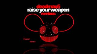 Deadmau5 - Raise Your Weapon (Fluever Radio Edit)