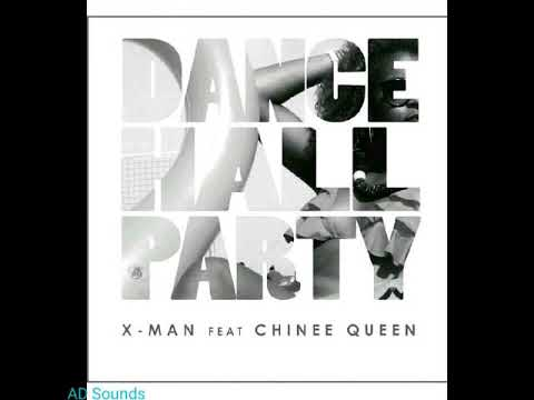X-MAN Ft Chinee Queen - Dancehall Party (remix)