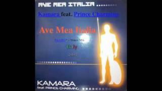 Kamara feat. Prince Charming - Ave Mea Italia (NU-NRG -- Trance Mix)
