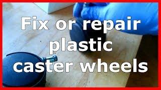 Fix or repair plastic caster wheels