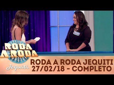 Roda a Roda Jequiti (27/02/18) | Completo