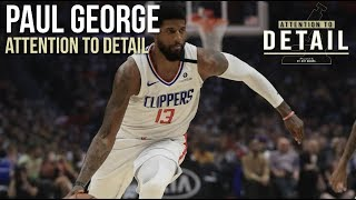 Attention to Detail: Paul George 🔬