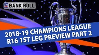 Champions League Predictions & Betting Tips | Round of 16 First Leg Wednesday Picks | Team Bankroll