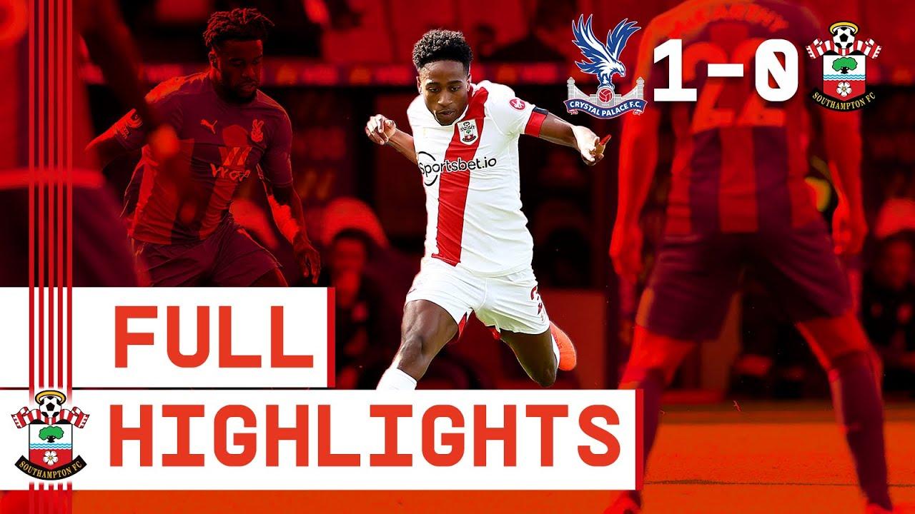 HIGHLIGHTS: Crystal Palace 1-0 Southampton | Premier League