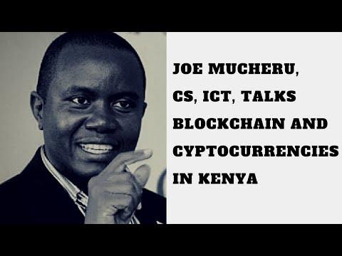 Joe Mucheru Talks Bitcoin and Blockchain in Kenya
