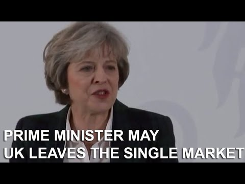 UK PM May BREXIT SPEECH FULL; Britian to leave the Single Ma