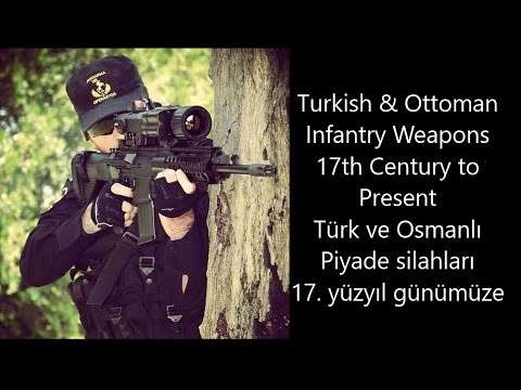 Turkish Infantry Weapons 17th Century to Present