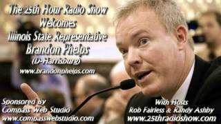 "Brandon Phelps - Illinois House Of Representatives - (D-Harrisburg) -""The 25th Hour Radio Show"""