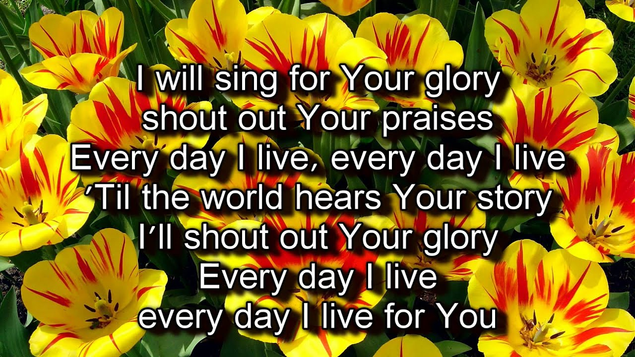 Every Day I Live - Gateway Worship (Worship with Lyrics ...