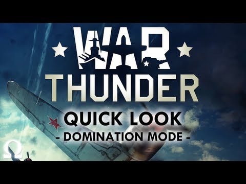 "Ohm's ""War Thunder"" Beta Quick Look - Domination Mode (U.S.) - PC"