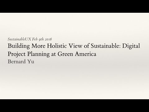 Building More Holistic View of Sustainable: Digital Project Planning at Green America (Bernard Yu)