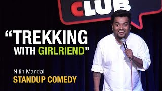 Trekking with Girlfriend - Standup Comedy By Nitin Mandal