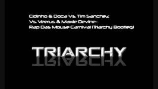 Cidinho & Doca Vs Tim Sanchez Vs Veerus & Maxie Devine-Rap Das Mouse Carnival (Triarchy Bootleg)