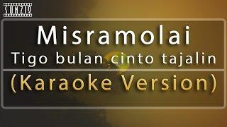 Misramolai - Tigo bulan cinto tajalin (Karaoke Version) No Vocal #sunziq