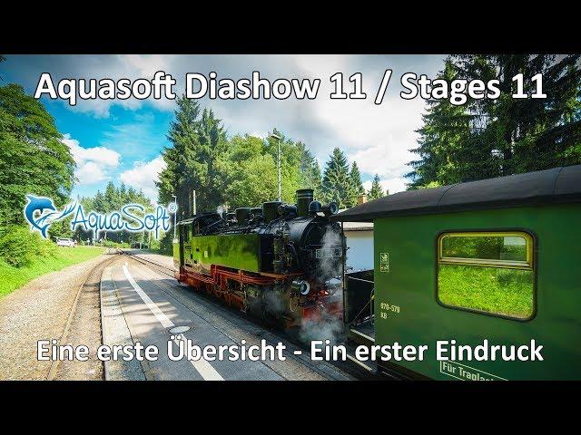 Aquasoft Diashow 11 - Stages 11 - Ein erster kleiner Überblick - Einführung