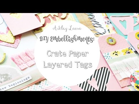 DIY Embellishments: Crate Paper layered tags