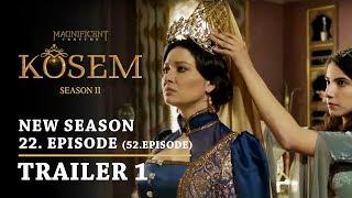 """Magnificent Century Kosem"" New Season - Episode 22 (52.Episode) | Trailer 1 - English Subtitles"