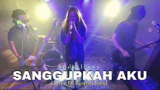 Sanggupkah aku - Andy Liany (LIVE Cover By RASPATI BAND)