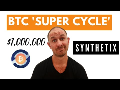 "Bitcoin ""Super Cycle"" To $1,000,000 -  Synthetix (SNX) Pump + Bitcoin Mining"