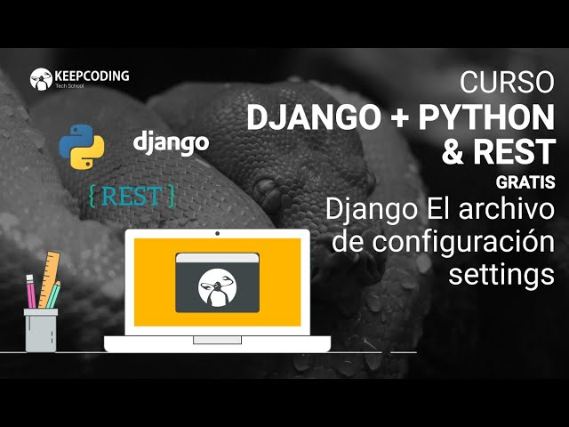 Django El archivo de configuración settings - YouTube