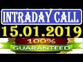 Top 3 Jackpot IntraDay Call  15.01.2019  || today stock || intraday || best stock for 2018