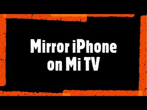 Mirror IPhone To Mi TV | AirPlay On Mi TV