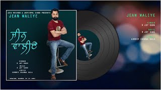 Jean Waliye | (Full Song) | R Jay Kang | New Punjabi Songs 2019 | Latest Punjabi Songs 2019
