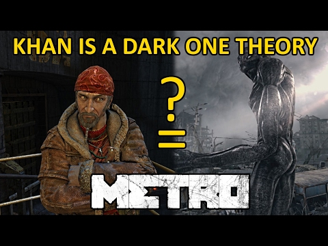 Khan is a Dark One - Metro 2033/Last Light Theory