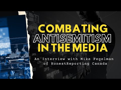 Mike Fegelman of HonestReporting Talks About Canada's Anti-Israel Media Bias and Combating it 24/7