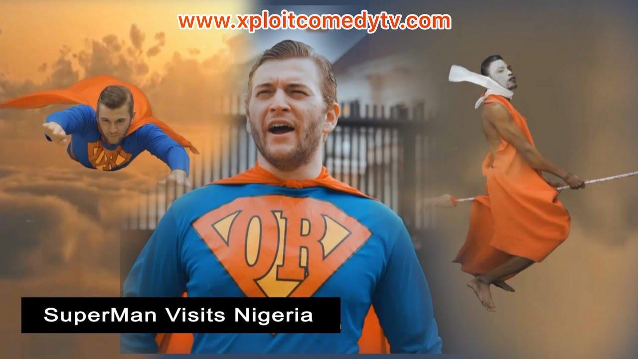 Download SUPER MAN IN NIGERIA ( XPLOIT COMEDY )