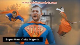 SUPER MAN IN NIGERIA (XPLOIT COMEDY)