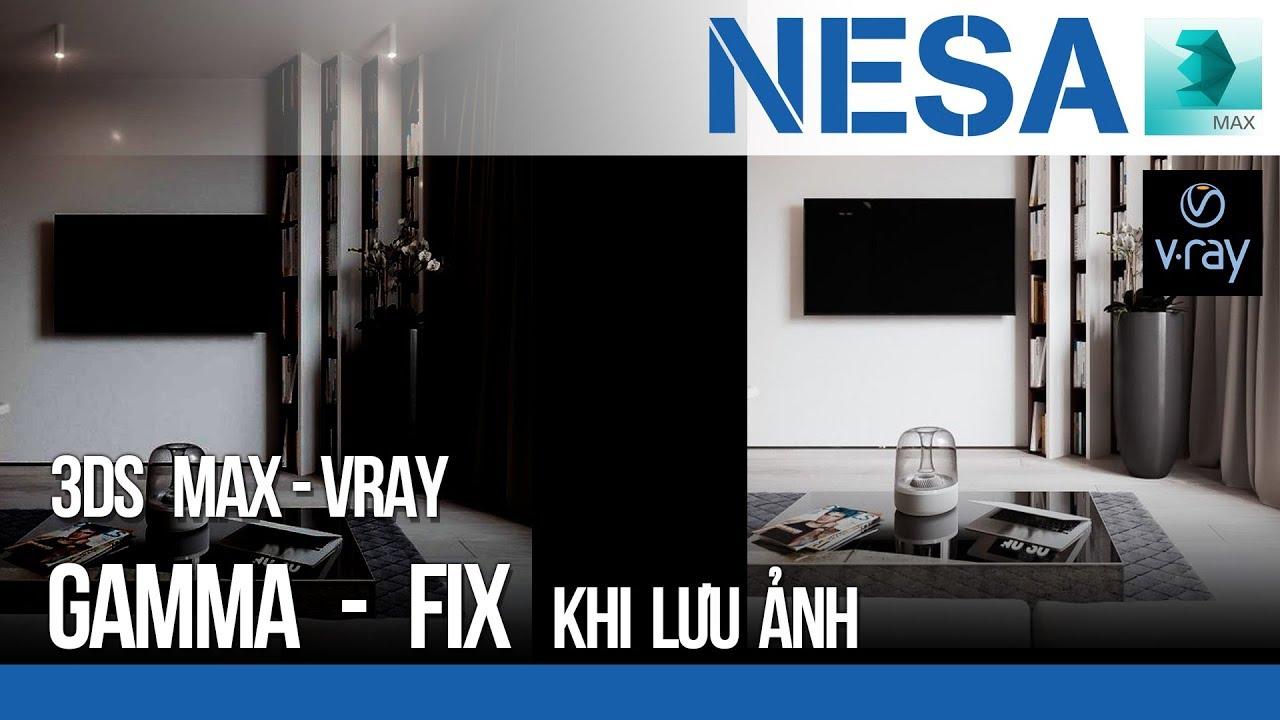 Vấn đề lưu ảnh Gamma trong 3Ds Max và Vray ⚜ NESA iCAD