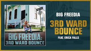 Big Freedia - 3rd Ward Bounce feat. Erica Falls ( Audio)